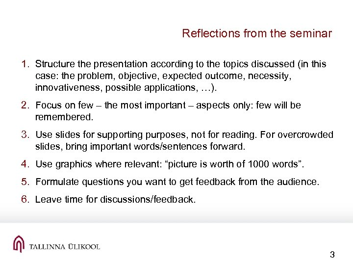 Reflections from the seminar 1. Structure the presentation according to the topics discussed (in