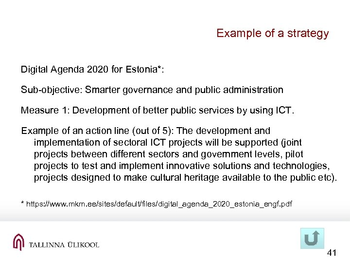 Example of a strategy Digital Agenda 2020 for Estonia*: Sub-objective: Smarter governance and public
