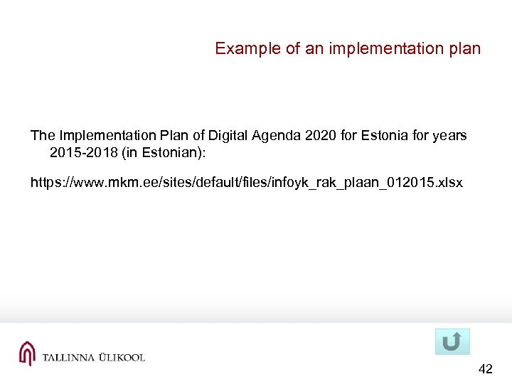Example of an implementation plan The Implementation Plan of Digital Agenda 2020 for Estonia