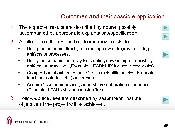 Outcomes and their possible application 1. The expected results are described by nouns, possibly