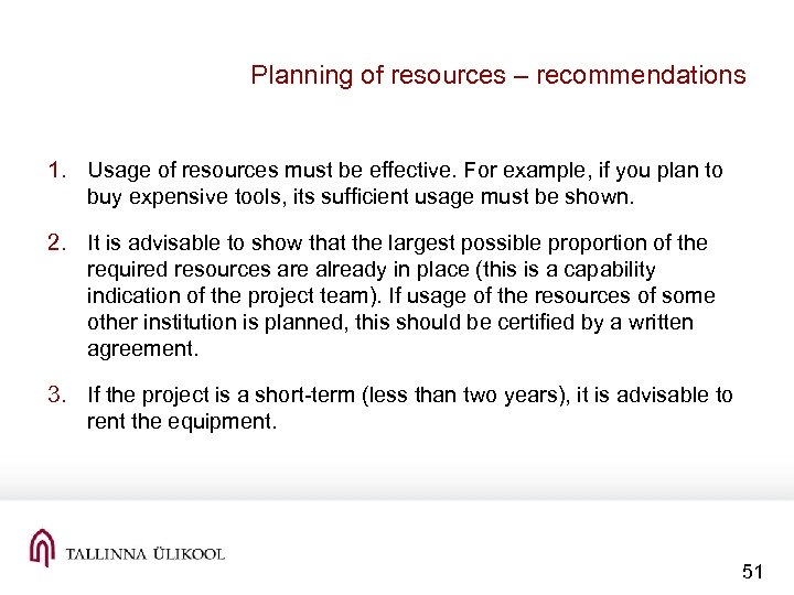 Planning of resources – recommendations 1. Usage of resources must be effective. For example,