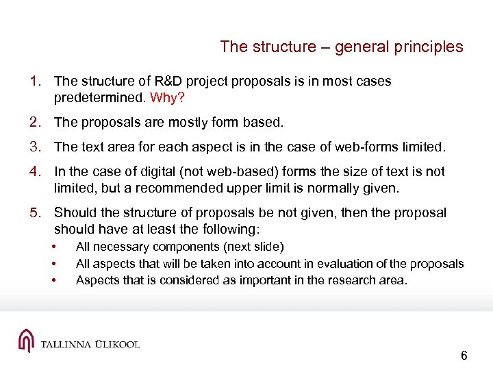 The structure – general principles 1. The structure of R&D project proposals is in