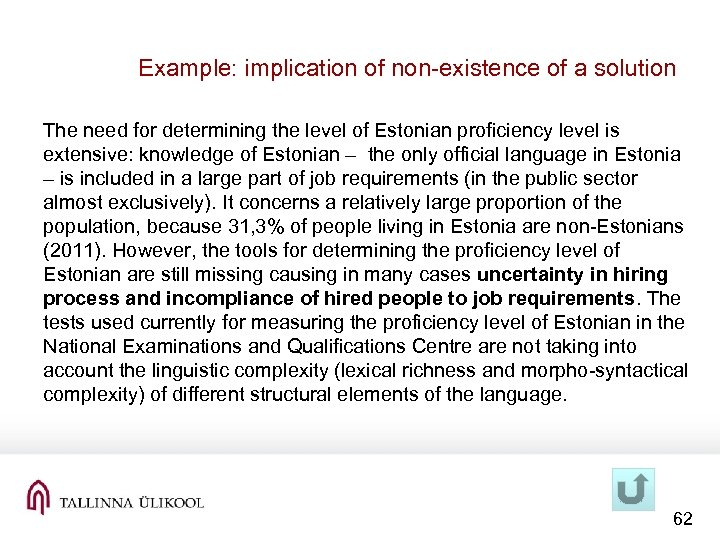 Example: implication of non-existence of a solution The need for determining the level of
