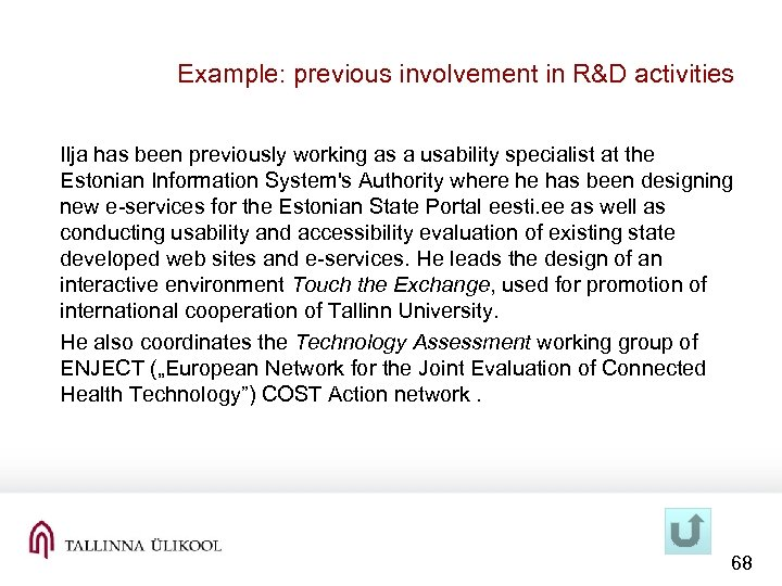 Example: previous involvement in R&D activities Ilja has been previously working as a usability
