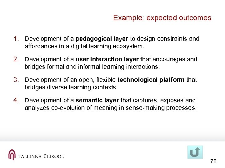 Example: expected outcomes 1. Development of a pedagogical layer to design constraints and affordances
