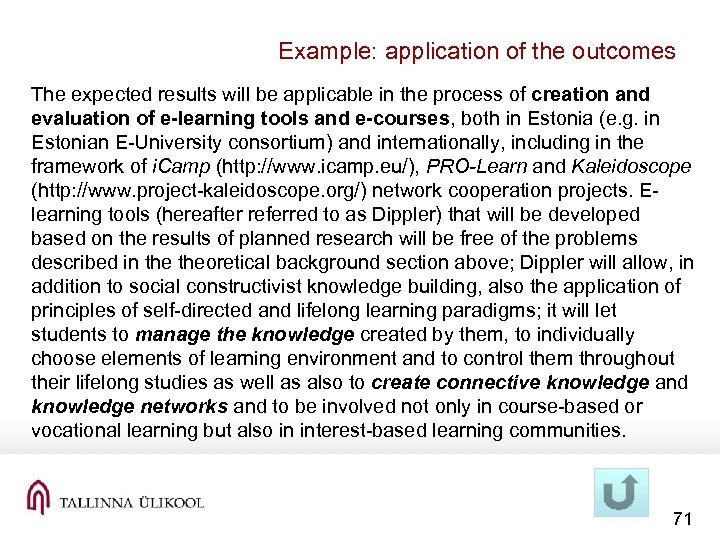 Example: application of the outcomes The expected results will be applicable in the process