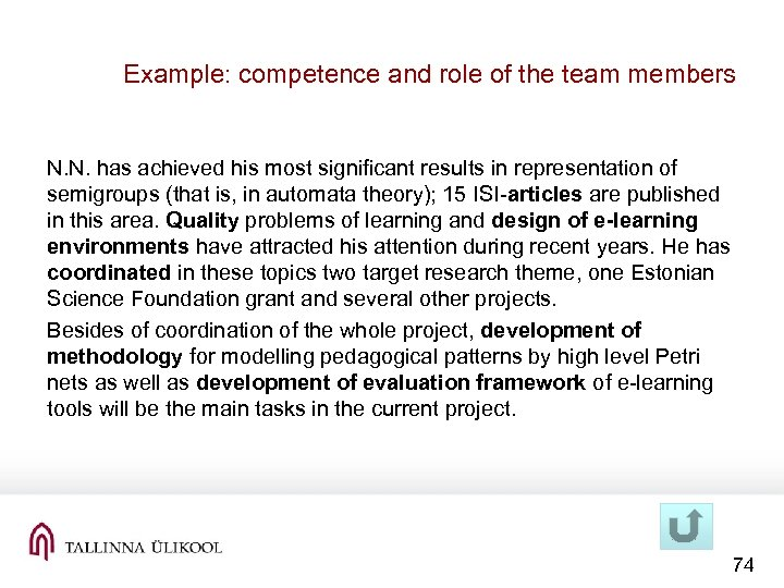 Example: competence and role of the team members N. N. has achieved his most