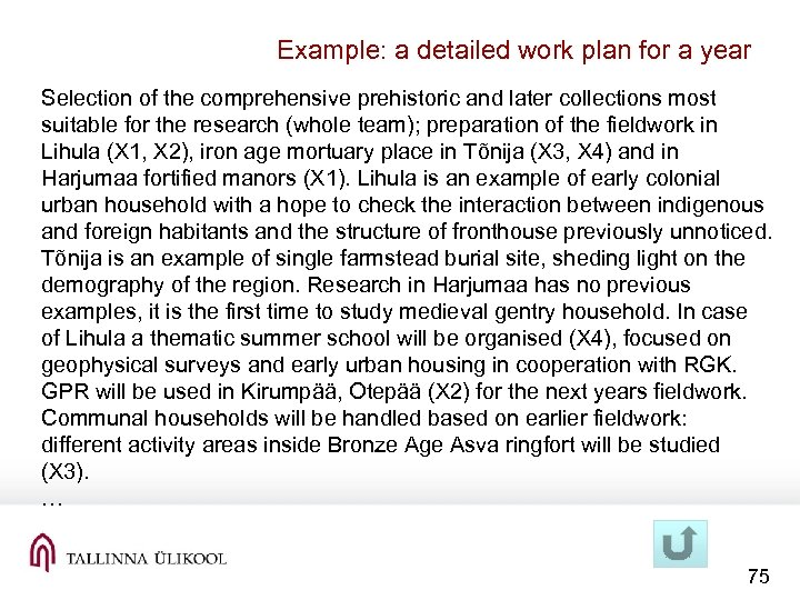 Example: a detailed work plan for a year Selection of the comprehensive prehistoric and