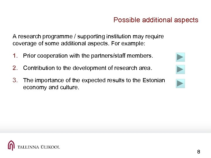 Possible additional aspects A research programme / supporting institution may require coverage of some