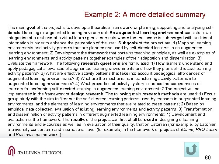 Example 2: A more detailed summary The main goal of the project is to