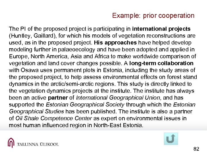 Example: prior cooperation The PI of the proposed project is participating in international projects