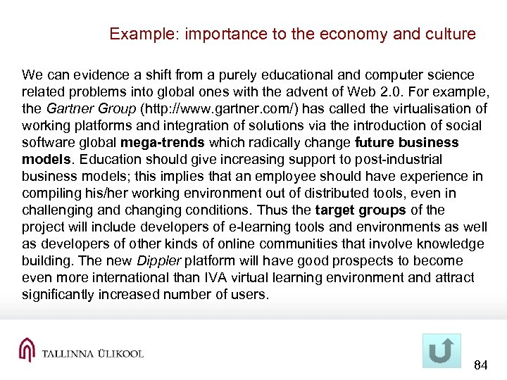 Example: importance to the economy and culture We can evidence a shift from a