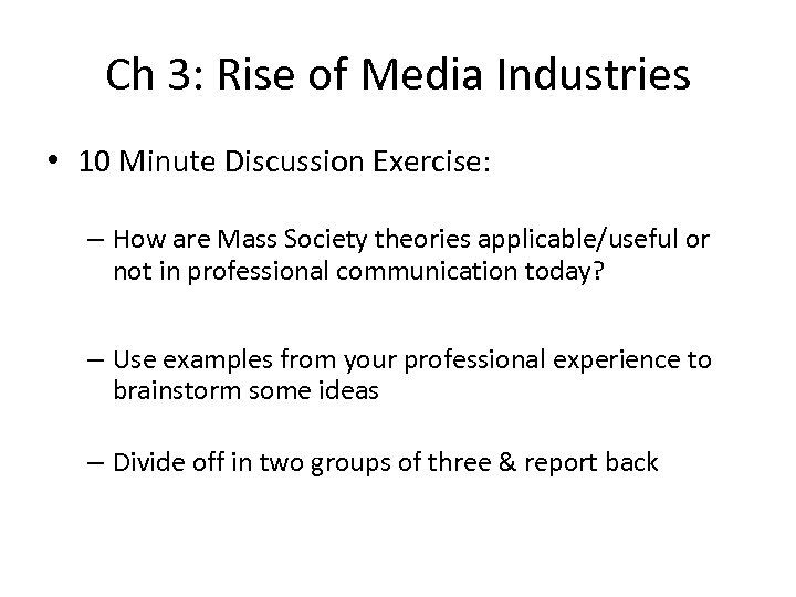Ch 3: Rise of Media Industries • 10 Minute Discussion Exercise: – How are
