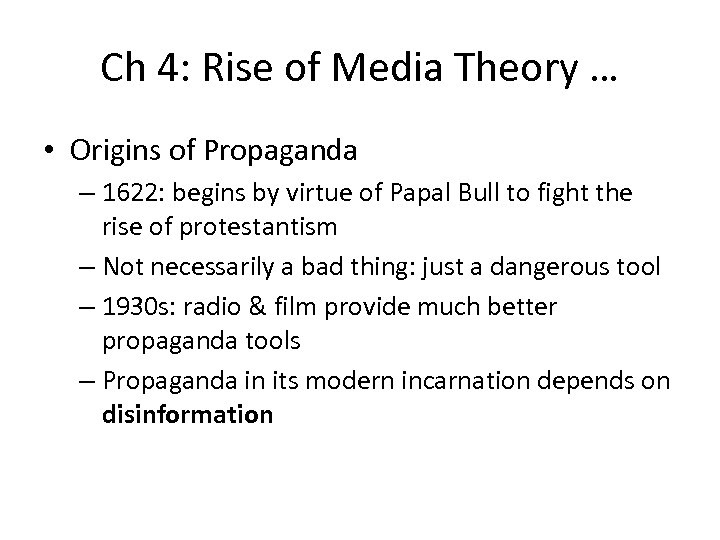 Ch 4: Rise of Media Theory … • Origins of Propaganda – 1622: begins