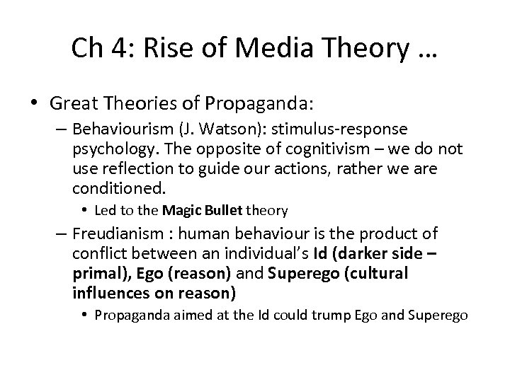 Ch 4: Rise of Media Theory … • Great Theories of Propaganda: – Behaviourism