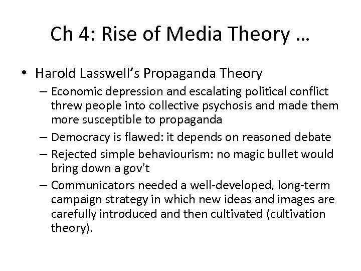 Ch 4: Rise of Media Theory … • Harold Lasswell's Propaganda Theory – Economic