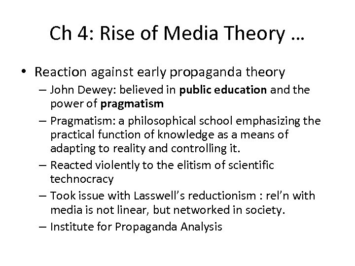 Ch 4: Rise of Media Theory … • Reaction against early propaganda theory –