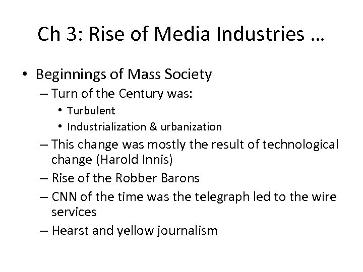 Ch 3: Rise of Media Industries … • Beginnings of Mass Society – Turn