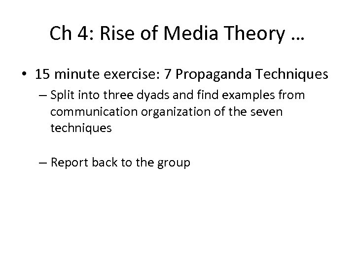 Ch 4: Rise of Media Theory … • 15 minute exercise: 7 Propaganda Techniques