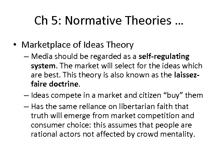 Ch 5: Normative Theories … • Marketplace of Ideas Theory – Media should be