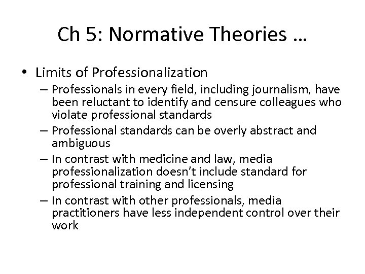 Ch 5: Normative Theories … • Limits of Professionalization – Professionals in every field,