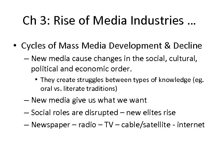 Ch 3: Rise of Media Industries … • Cycles of Mass Media Development &