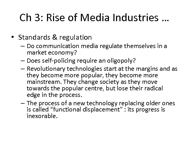 Ch 3: Rise of Media Industries … • Standards & regulation – Do communication