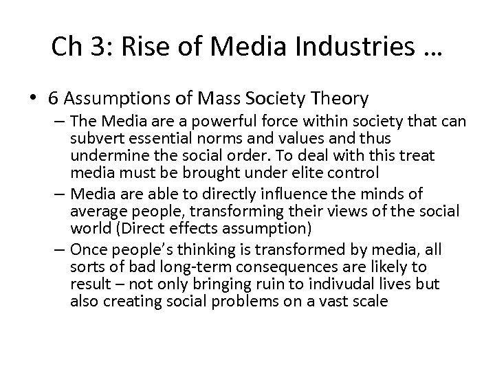 Ch 3: Rise of Media Industries … • 6 Assumptions of Mass Society Theory