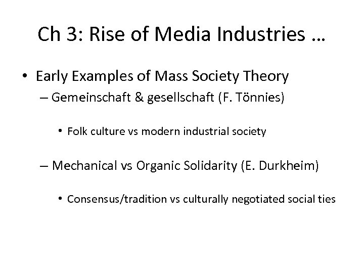 Ch 3: Rise of Media Industries … • Early Examples of Mass Society Theory