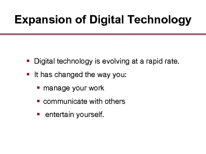 Expansion of Digital Technology § Digital technology is evolving at a rapid rate. §