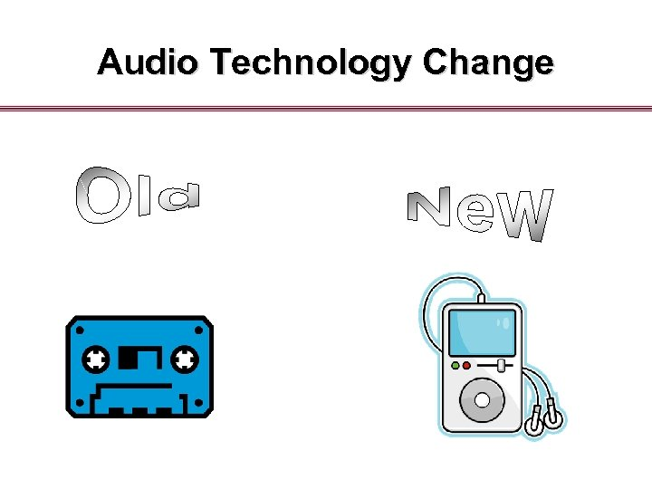 Audio Technology Change