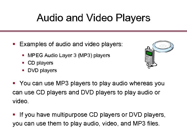 Audio and Video Players § Examples of audio and video players: § MPEG Audio