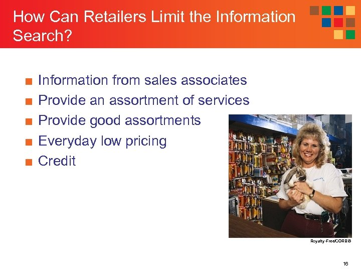 How Can Retailers Limit the Information Search? ■ ■ ■ Information from sales associates