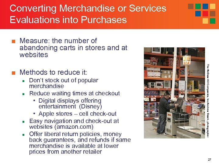 Converting Merchandise or Services Evaluations into Purchases ■ Measure: the number of abandoning carts
