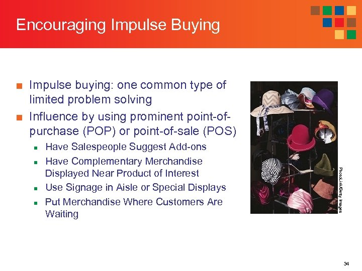 Encouraging Impulse Buying ■ Impulse buying: one common type of limited problem solving ■