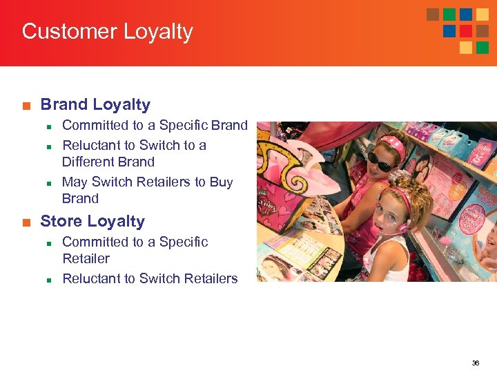 Customer Loyalty ■ Brand Loyalty n n n Committed to a Specific Brand Reluctant
