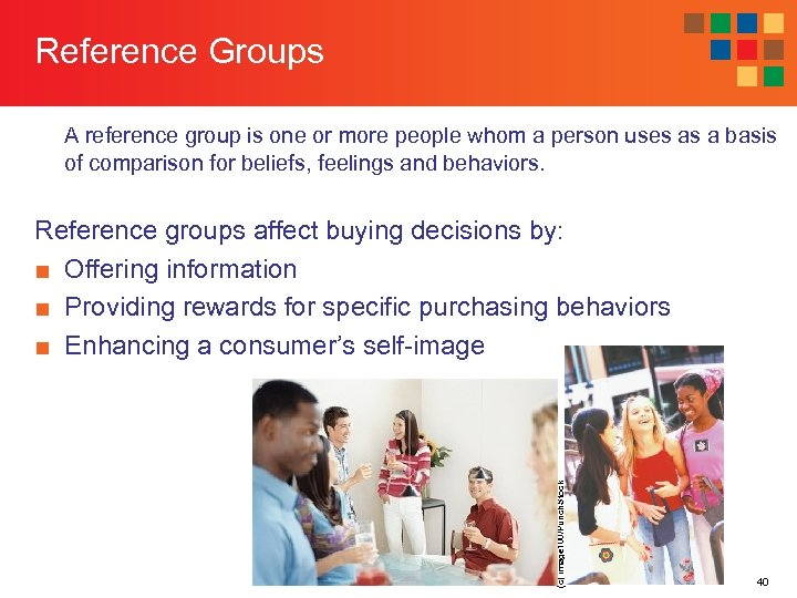 Reference Groups A reference group is one or more people whom a person uses