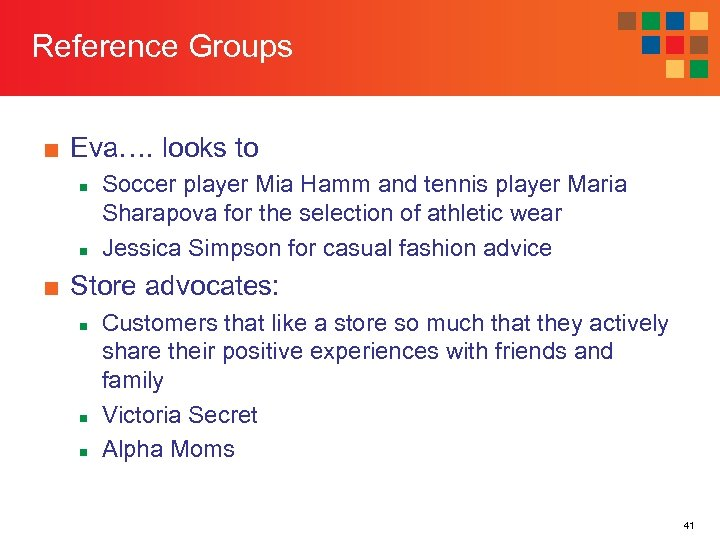 Reference Groups ■ Eva…. looks to n n Soccer player Mia Hamm and tennis