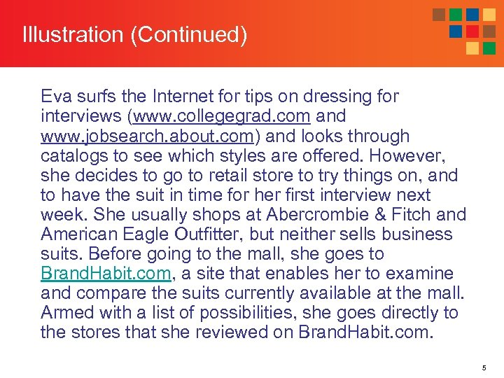 Illustration (Continued) Eva surfs the Internet for tips on dressing for interviews (www. collegegrad.