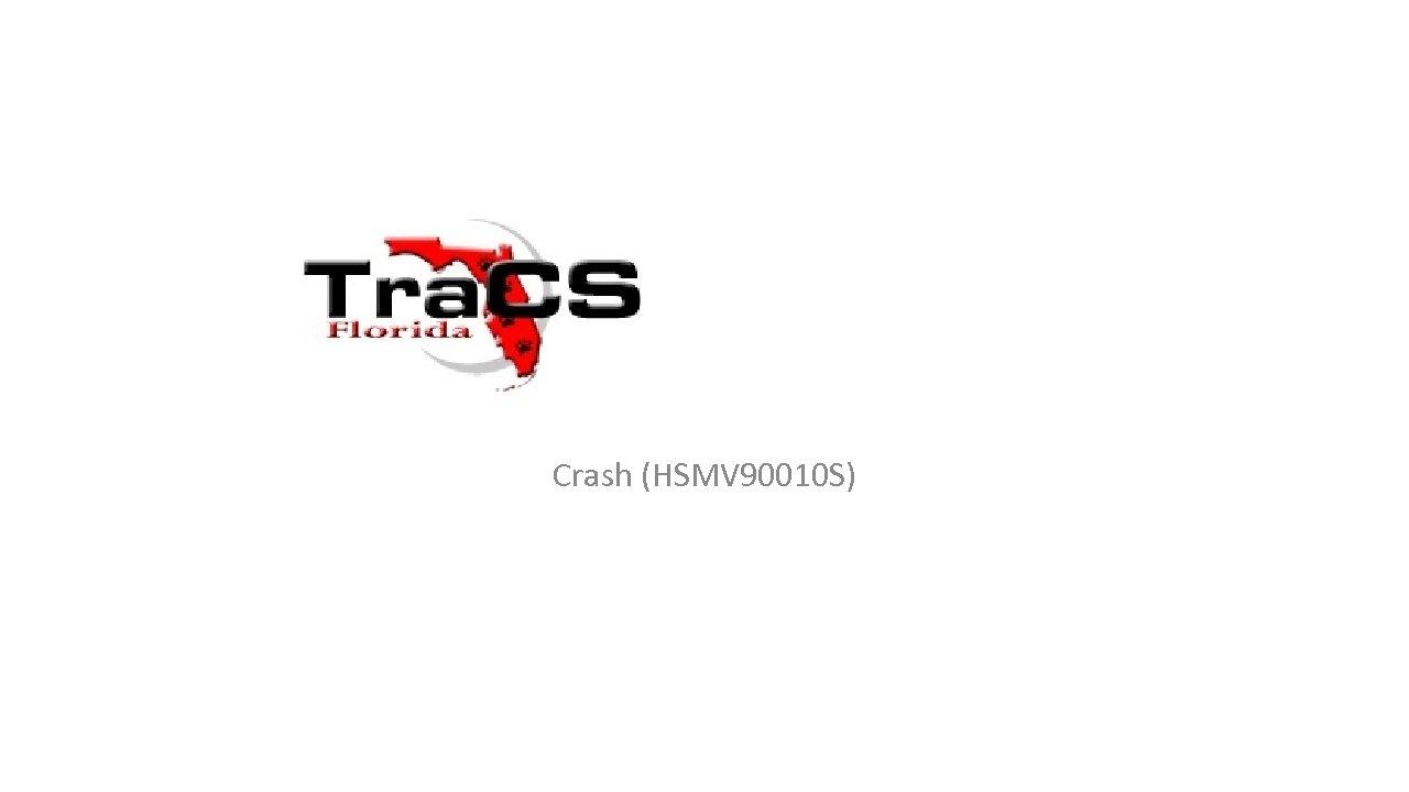 Crash (HSMV 90010 S)