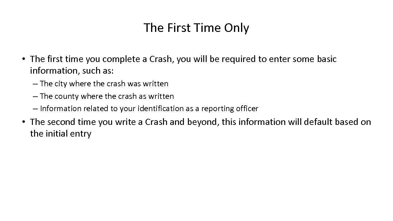 The First Time Only • The first time you complete a Crash, you will