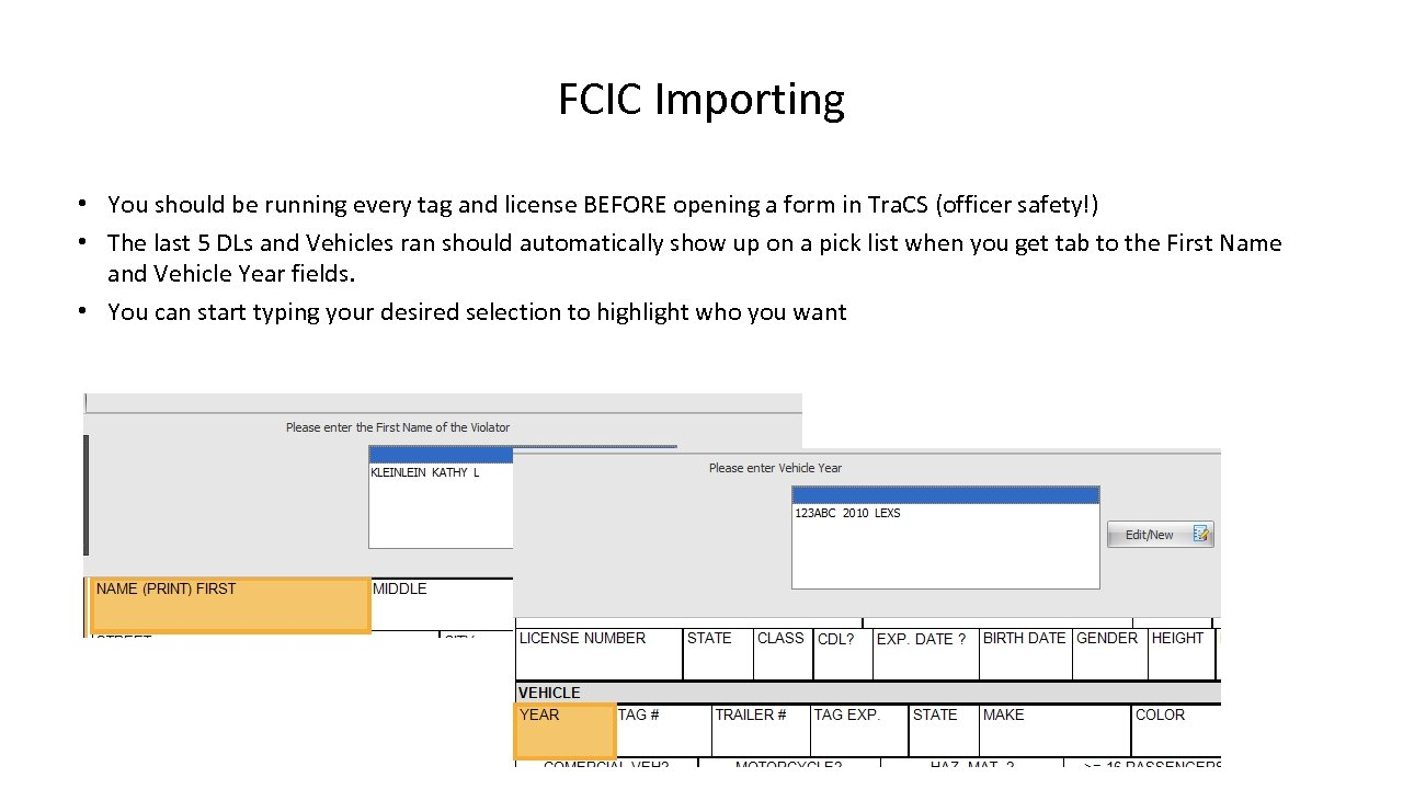 FCIC Importing • You should be running every tag and license BEFORE opening a
