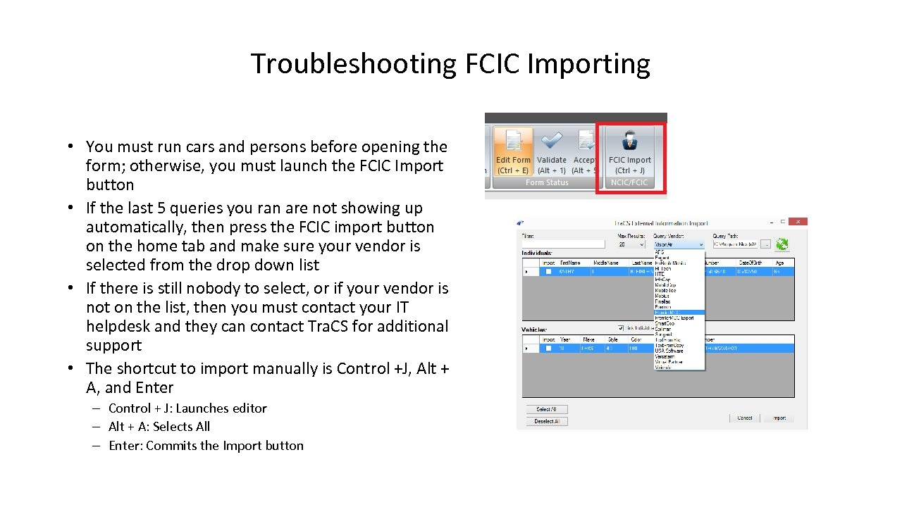 Troubleshooting FCIC Importing • You must run cars and persons before opening the form;