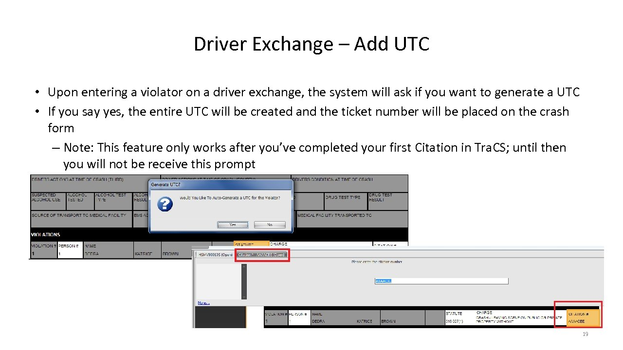 Driver Exchange – Add UTC • Upon entering a violator on a driver exchange,