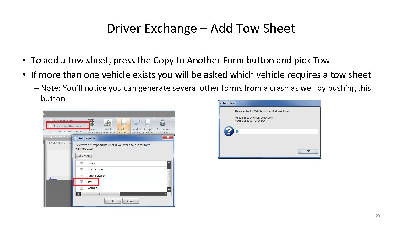 Driver Exchange – Add Tow Sheet • To add a tow sheet, press the