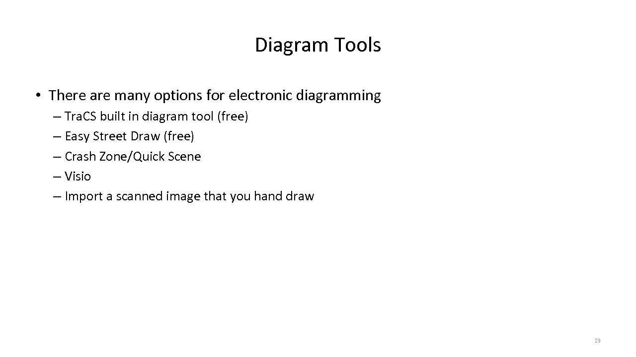 Diagram Tools • There are many options for electronic diagramming – Tra. CS built