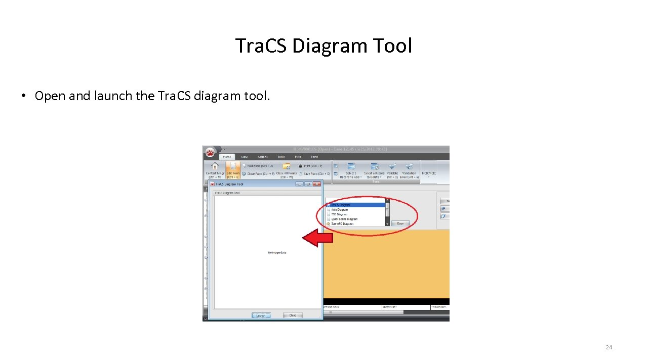 Tra. CS Diagram Tool • Open and launch the Tra. CS diagram tool. 24