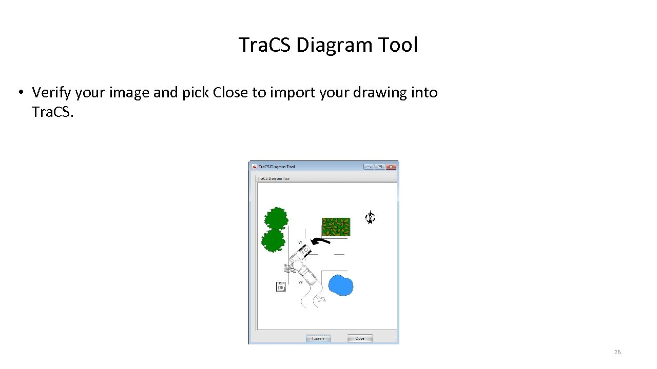 Tra. CS Diagram Tool • Verify your image and pick Close to import your