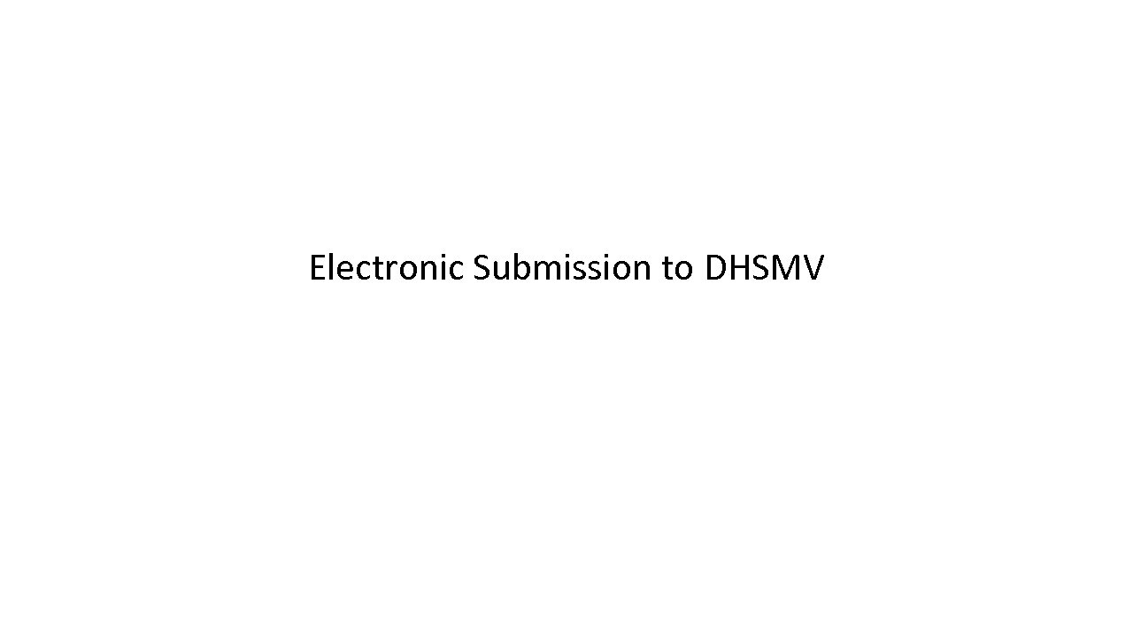Electronic Submission to DHSMV