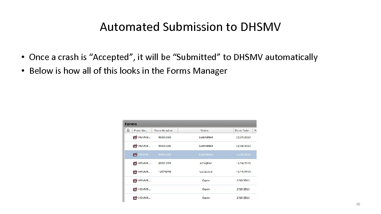"Automated Submission to DHSMV • Once a crash is ""Accepted"", it will be ""Submitted"""